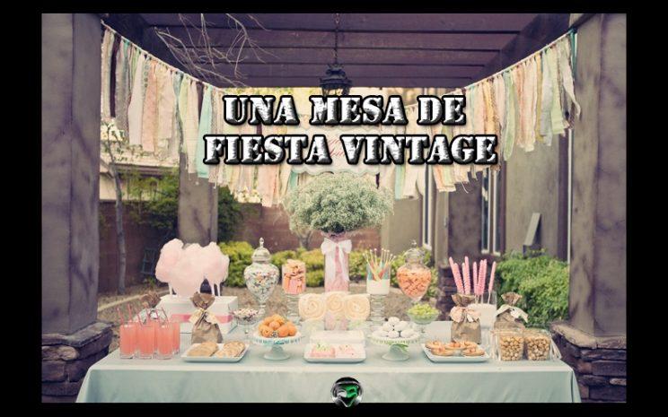 Una mesa de fiesta vintage lapsus eventos bogot d c for Decoracion fiesta vintage