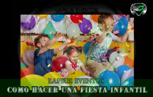 Como hacer una fiesta infantil