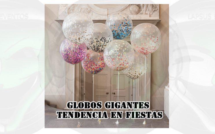 Globos gigantes tendencia en fiestas